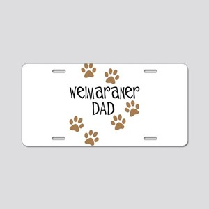 Weimaraner Dad Aluminum License Plate